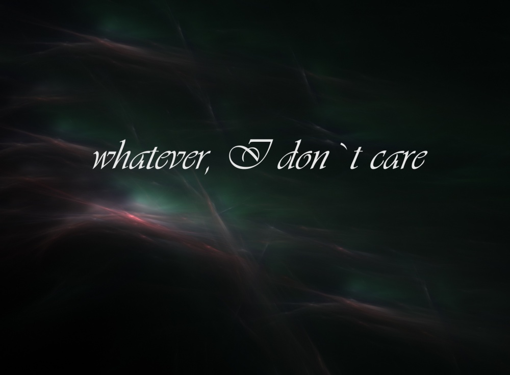 whatever-i-dont-care